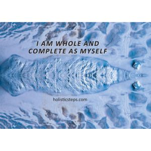 I am whole and complete as myself